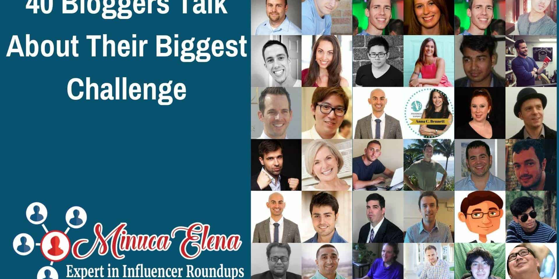40+ Bloggers Talk About Their Biggest Challenge