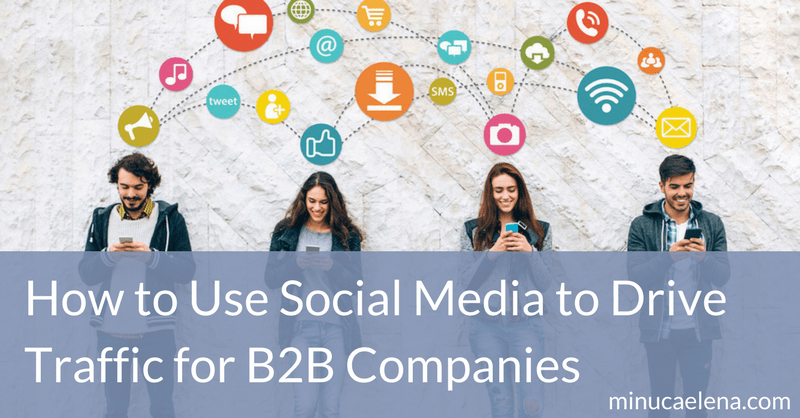 How to Use Social Media to Drive Traffic for B2B Companies